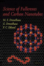 Science of Fullerenes and Carbon Nanotubes : Their Properties and Applications - M. S. Dresselhaus
