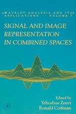 Signal and Image Representation in Combined Spaces - Yehoshua Zeevi