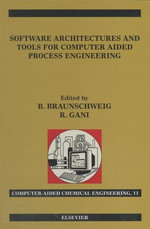 Software Architectures and Tools for Computer Aided Process Engineering : Computer-Aided Chemical Engineeirng, Vol. 11