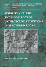 Stability Analysis and Modelling of Underground Excavations in Fractured Rocks - Weishen Zhu