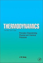 Thermodynamics : Principles Characterizing Physical and Chemical Processes - Jurgen M. Honig