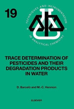 Trace Determination of Pesticides and their Degradation Products in Water (BOOK REPRINT) - Damia Barcelo