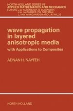 Wave Propagation in Layered Anisotropic Media : with Application to Composites - A.H. Nayfeh