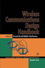Wireless Communications Design Handbook : Terrestrial and Mobile Interference: Aspects of Noise, Interference, and Environmental Concerns - Reinaldo Perez