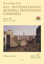 Proceedings of the XXI International Mineral Processing Congress, July 23-27, 2000, Rome, Italy : Rome, Italy July 23-27, 2000