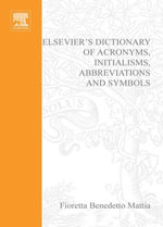 Elsevier's Dictionary of Acronyms, Initialisms, Abbreviations and Symbols - Fioretta. Benedetto Mattia