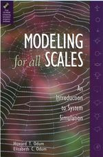 Modeling for All Scales : An Introduction to System Simulation - Howard T. Odum