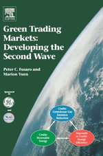 Green Trading Markets : Developing the Second Wave - Peter C. Fusaro