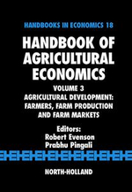 Handbook of Agricultural Economics : Agricultural Development: Farmers, Farm Production and Farm Markets