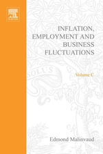 Inflation, Employment and Business Fluctuations : Inflation, employment and business fluctuations - UNKNOWN AUTHOR