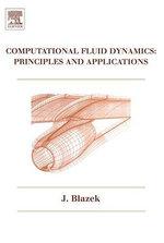 Computational Fluid Dynamics : Principles and Applications: Principles and Applications - Jiri Blazek