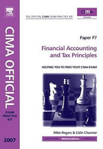 CIMA Exam Practice Kit Financial Accounting and Tax Principles : 2007 edition - Colin Channer