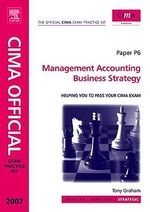 CIMA Exam Practice Kit Management Accounting Business Strategy : 2007 Edition - Tony Graham