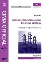 CIMA Exam Practice Kit Management Accounting Financial Strategy : 2007 Edition - Tony Graham