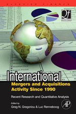 International Mergers and Acquisitions Activity Since 1990 : Recent Research and Quantitative Analysis - Greg N. Gregoriou