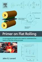 Primer on Flat Rolling - John G. Lenard