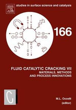 Fluid Catalytic Cracking VII : Materials, Methods and Process Innovations