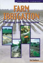 Farm Irrigation : Planning & Management - Neil Southorn