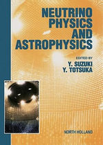 Neutrino Physics and Astrophysics : Proceedings of the XVIII International Conference on Neutrino Physics and Astrophysics, Takayama, Japan, 4-9 June 1998 - Y. Suzuki