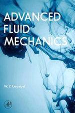 Advanced Fluid Mechanics - William Graebel