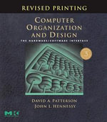 Computer Organization and Design, Revised Printing, Third Edition : The Hardware/Software Interface - David A. Patterson
