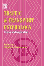 Traffic and Transport Psychology : Theory and Application - Geoffrey Underwood