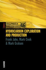 HYDROCARBON EXPLORATION AND PRODUCTION   DPSDEVELOPMENTS IN PETROLEUM SCIENCE SERIES VOLUME 46 - Frank Jahn