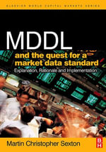 MDDL and the Quest for a Market Data Standard : Explanation, Rationale, and Implementation - Martin Christopher Sexton