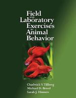 Field and Laboratory Exercises in Animal Behavior - Chadwick V. Tillberg