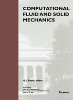 Computational Fluid and Solid Mechanics : Proceedings - K.J. Bathe