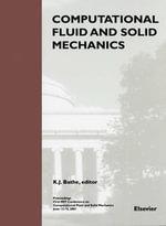 Computational Fluid and Solid Mechanics : Proceedings - K.J. Bathe