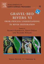 Gravel Bed Rivers 6 : From Process Understanding to River Restoration
