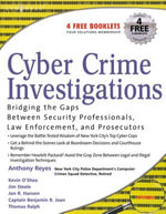 Cyber Crime Investigations : Bridging the Gaps Between Security Professionals, Law Enforcement, and Prosecutors - Anthony Reyes