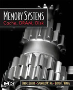 Memory Systems : Cache, DRAM, Disk - Bruce Jacob