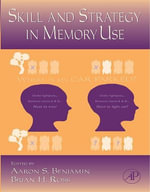 The Psychology of Learning and Motivation : Skill and Strategy in Memory Use