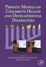 Primate Models of Children's Health and Developmental Disabilities