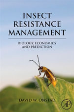 Insect Resistance Management : Biology, Economics, and Prediction