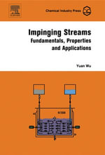 Impinging Streams : Fundamentals, Properties and Applications - Yuan Wu