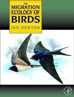 The Migration Ecology of Birds - Ian Newton