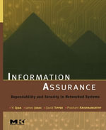 Information Assurance : Dependability and Security in Networked Systems - Yi Qian