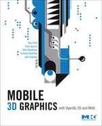Mobile 3D Graphics : with OpenGL ES and M3G - Kari Pulli
