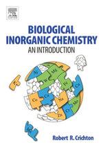 Biological Inorganic Chemistry : An Introduction - Robert R. Crichton