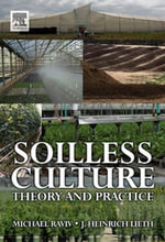 Soilless Culture : Theory and Practice: Theory and Practice - Michael Raviv