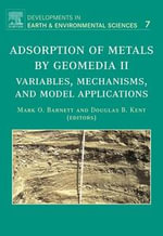 Adsorption of Metals by Geomedia II : Variables, Mechanisms, and Model Applications