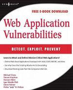 Web Application Vulnerabilities : Detect, Exploit, Prevent - Steven Palmer