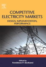 Competitive Electricity Markets : Design, Implementation, Performance
