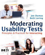 Moderating Usability Tests : Principles and Practices for Interacting - Joseph S. Dumas