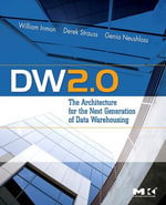 DW 2.0 : The Architecture for the Next Generation of Data Warehousing: The Architecture for the Next Generation of Data Warehousing - William H. Inmon