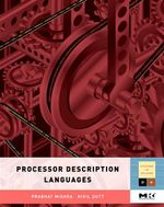 Processor Description Languages : Applications and Methodologies