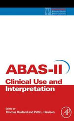 Adaptive Behavior Assessment System-II : Clinical Use and Interpretation